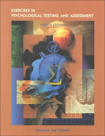 Exercises in Psychological Testing And Assessment: Ronald Jay Cohen,