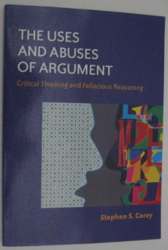 9780767405171: The Uses and Abuses of Argument: Critical Thinking and Fallacious Reasoning