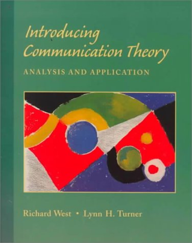 Introducing Communication Theory : Analysis and Application: Lynn H. Turner;