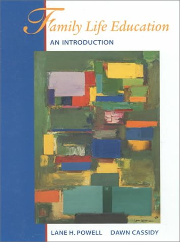 Family Life Education: An Introduction: Lane H. Powell,