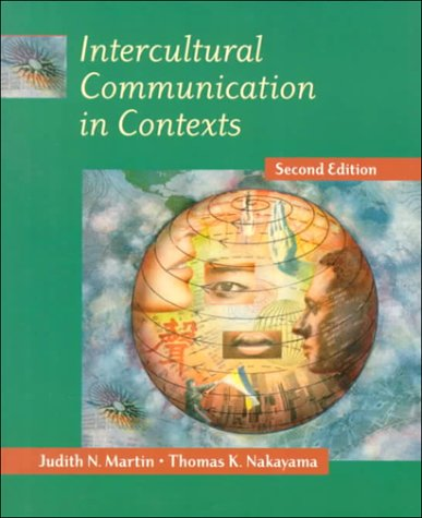 Intercultural Communication in Contexts: Judith N. Martin,