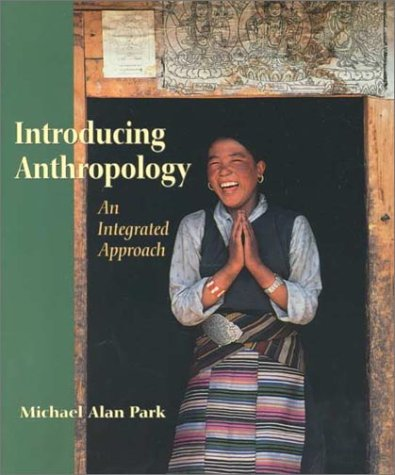 9780767411844: Introducing Anthropology: An Integrated Approach