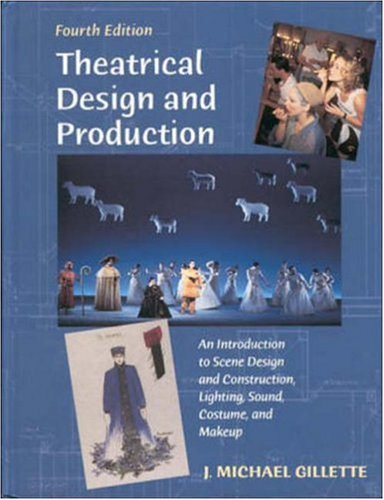 9780767411912: Theatrical Design and Production: An Introduction to Scene Design and Construction, Lighting, Sound, Costume, and Makeup