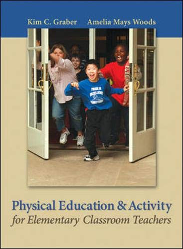 Physical Education and Activity for Elementary Classroom: Graber, Kim; Woods,