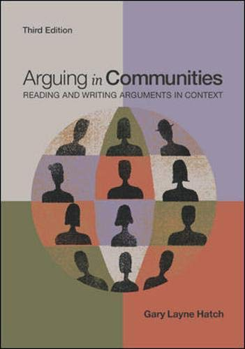 9780767416818: Arguing in Communities: Reading and Writing Arguments in Context