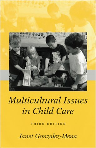 Multicultural Issues: In Child Care: Janet Gonzalez-Mena