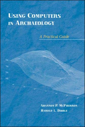 9780767417358: Using Computers in Archaeology: A Practical Guide