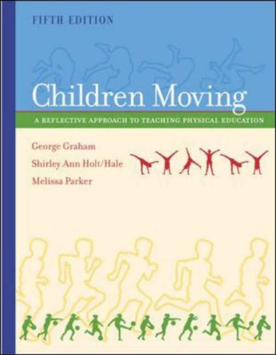 9780767417488: Children Moving: A Reflective Approach to Teaching Physical Education