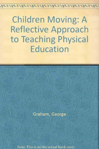 9780767417495: Children Moving: A Reflective Approach to Teaching Physical Education