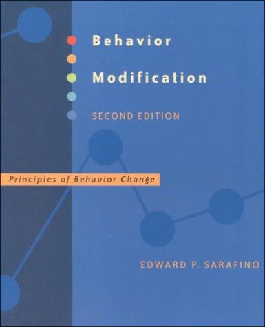 Behavior Modification: Principles of Behavior Change: Edward P. Sarafino