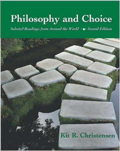 Philosophy and Choice : Selected Readings from: Kit Richard Christensen