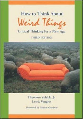 9780767420488: How to Think About Weird Things: Critical Thinking for a New Age
