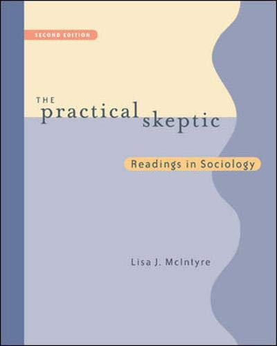 The Practical Skeptic: Readings In Sociology: Lisa J. McIntyre