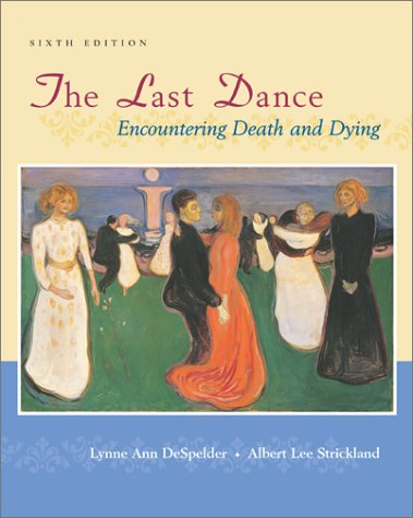 9780767421621: The Last Dance: Encountering Death and Dying
