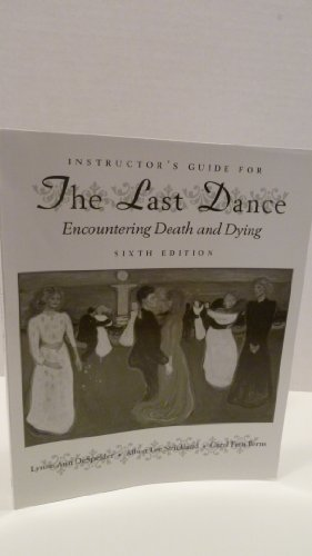 9780767421645: Instructor's Guide for The Last Dance Encountering Death and Dying