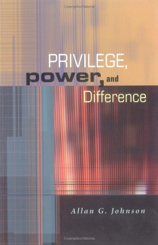 Privilege, Power, and Difference: Johnson, Allan G