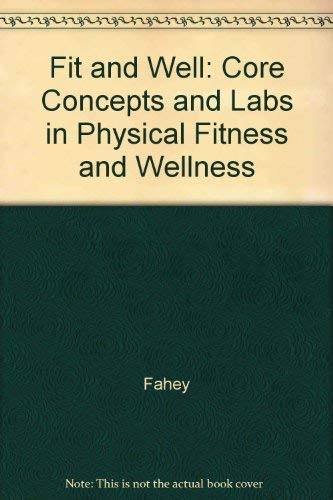 9780767429467: Fit & Well: Core Concepts and Labs in Physical Fitness and Wellness