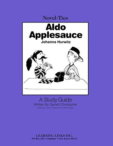 Aldo Applesauce: Novel-Ties Study Guide: Garrett Christopher