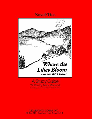 9780767509558: Where the Lilies Bloom: Novel-Ties Study Guide