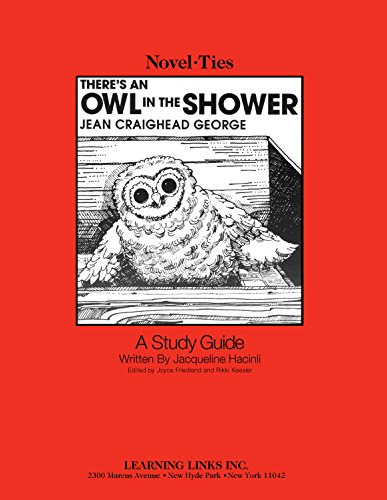 There's an Owl in the Shower: Novel-Ties Study Guide: Jean Craighead George