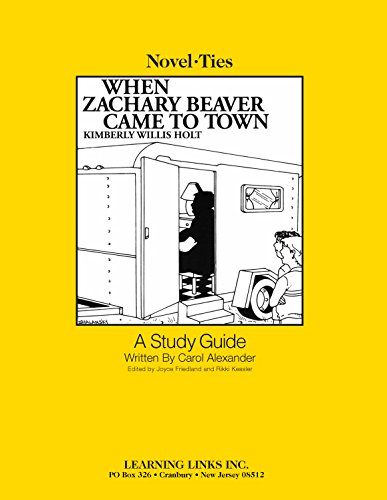 When Zachary Beaver Came to Town: Novel-Ties Study Guide: Kimberly Willis Holt