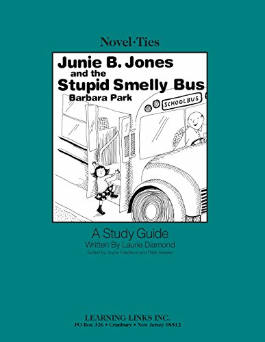 9780767518703: Junie B. Jones and the Stupid Smelly Bus: Novel-Ties Study Guide