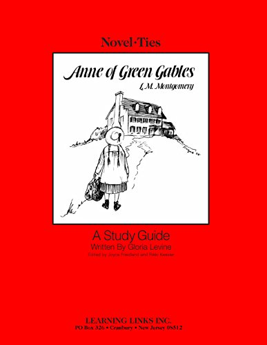 Anne of Green Gables: Novel-Ties Study Guide: Gloria Levine