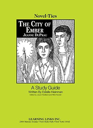 The City of Ember: Novel-Ties Study Guide: Estelle Kleinman