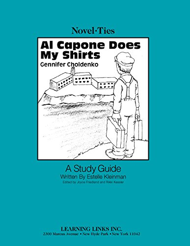 Al Capone Does My Shirts: Novel-Ties Study Guide: Gennifer Choldenko