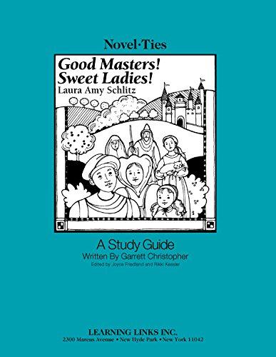 9780767542579: Good Masters! Sweet Ladies!: Novel-Ties Study Guide
