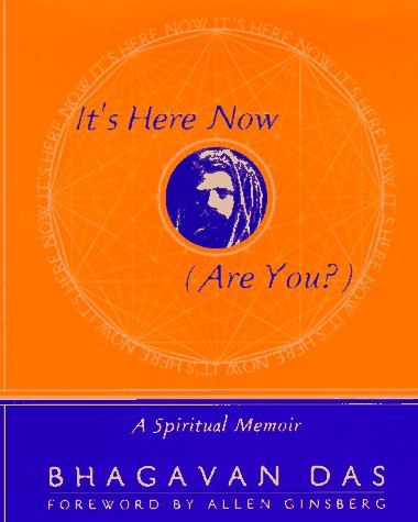 9780767900089: It's Here Now (Are You?): A Spiritual Memoir