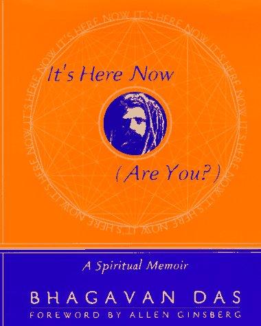 9780767900089: It's Here Now (Are You?): A Spiritual Memoir