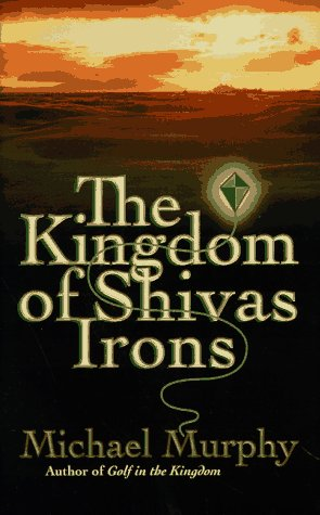 KINGDOM OF SHIVAS IRONS (AUTHOR SIGNED): Murphy, Michael