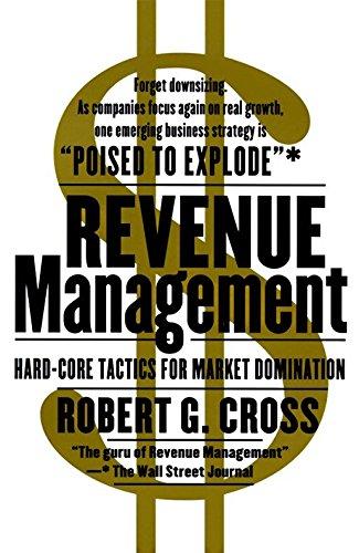 Revenue Management: Hard-Core Tactics for Market Domination: Robert G. Cross