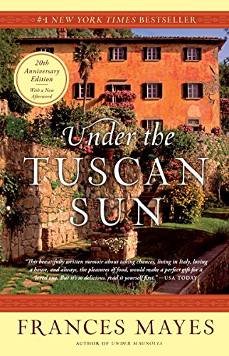 UNDER THE TUSCAN SUN - at home in Italy: MAYES, FRANCES