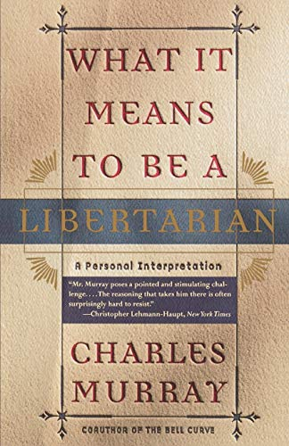 9780767900393: What It Means to Be a Libertarian: A Personal Interpretation