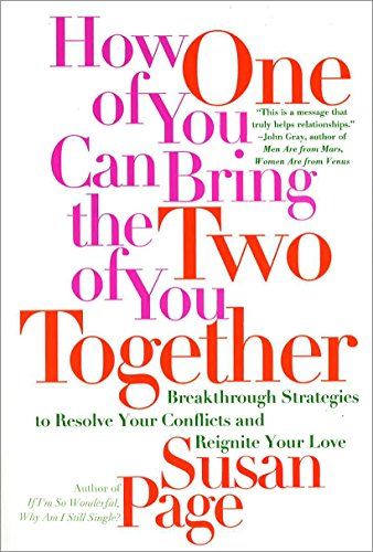 9780767900423: How One of You Can Bring the Two of You Together: Breakthrough Strategies to Resolve Your Conflicts and Reignite Your Love