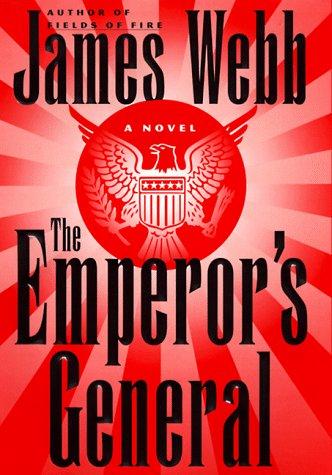 9780767900768: The Emperor's General: A Novel / James Webb.
