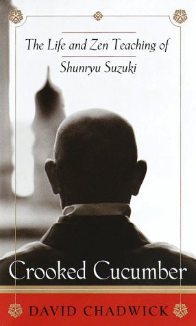 Crooked Cucumber The Life and Zen Teaching Shunryu Suzuki