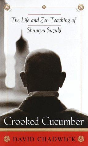 9780767901048: Crooked Cucumber: The Life and Zen Teaching Shunryu Suzuki