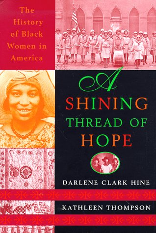 9780767901109: A Shining Thread of Hope: The History of Black Women in America