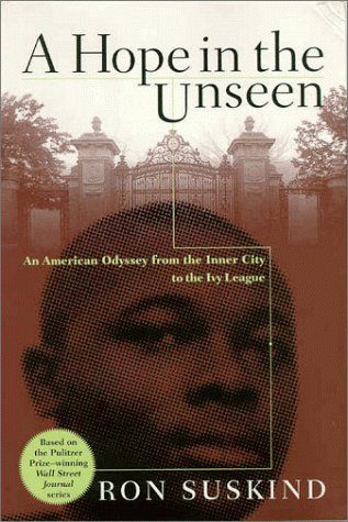 9780767901253: A Hope in the Unseen: An American Odyssey from the Inner City to the Ivy League