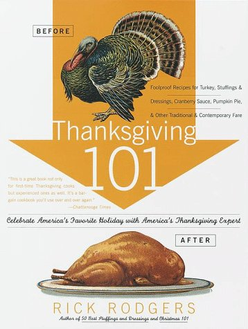 9780767901369: Thanksgiving 101: Celebrate America's Favorite Holiday With America's Thanksgiving Expert