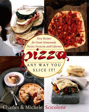9780767901475: Pizza - Any Way You Slice It!