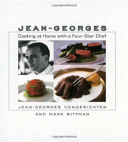 Jean-Georges: Cooking at Home with a Four-Star Chef (076790155X) by Jean-Georges Vongerichten; Mark Bittman