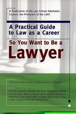 9780767901604: So You Want to Be a Lawyer: A Practical Guide to Law As a Career