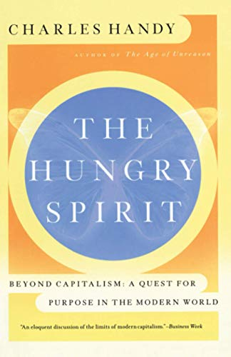 9780767901888: The Hungry Spirit: Purpose in the Modern World