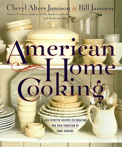 9780767902014: American Home Cooking: Over 300 Spirited Recipes Celebrating Our Rich Tradition of Home Cooking