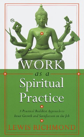 9780767902328: Work As a Spiritual Practice: A Practical Buddhist Approach to Inner Growth and Satisfaction on the Job