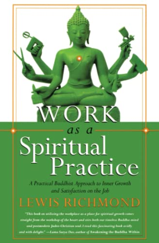 9780767902335: Work As a Spiritual Practice: A Practical Buddhist Approach to Inner Growth and Satisfaction on the Job